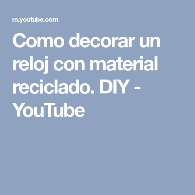 Como decorar un reloj con material reciclado. DIY - YouTube