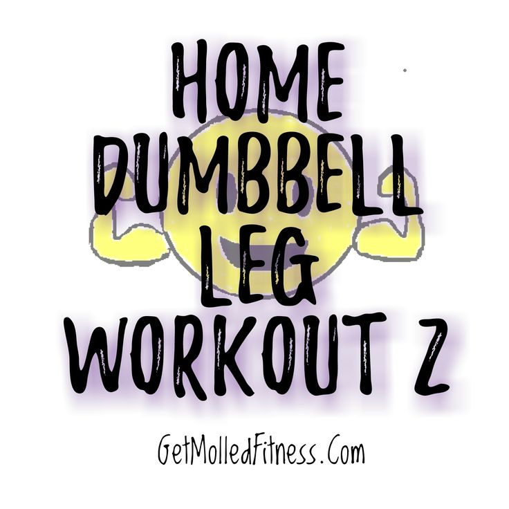 Home Dumbbell Leg Workout 2  If you got some dumbbells you can get a great leg workout at home