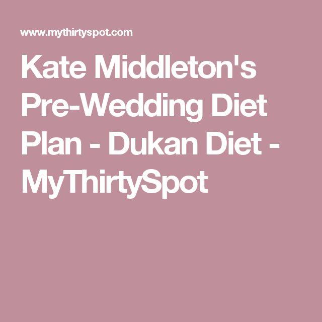 Kate Middleton's Pre-Wedding Diet Plan - Dukan Diet - MyThirtySpot
