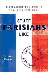 stuff parisians like: discovering the quoi in the je ne sais quoi - olivier magny...: Quoi 9780425241189, Worth Reading, Je Ne, Olivier Magni, Stuff Parisians, What Sai, Books Worth, Ne Sai, Discover