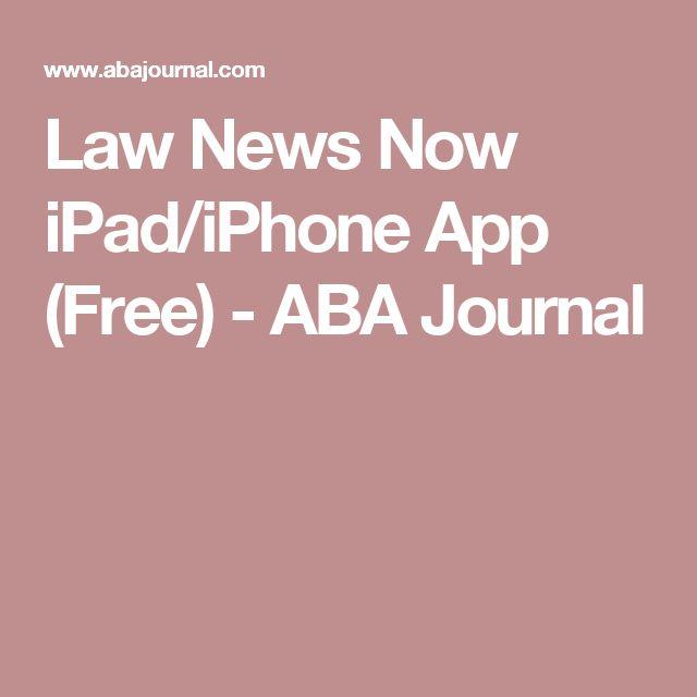 Law News Now iPad/iPhone App (Free) - ABA Journal