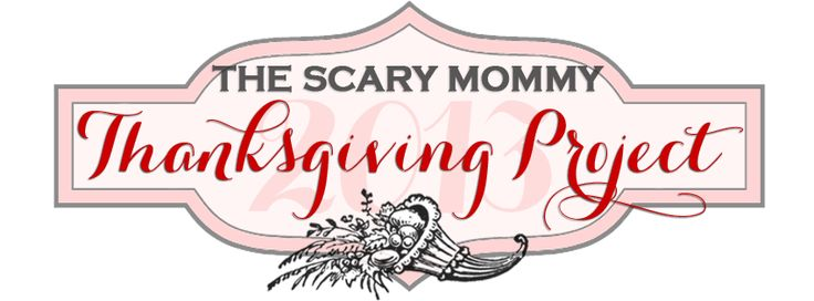The Thanksgiving Project ~ Help Us to Help Scary Mommy and Give Back - Janine's Confessions of a Mommyaholic