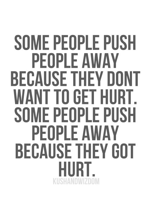 Life Quotes and Images - Some People push People away because they don't get hurt - http://meaningfullquotes.com/life-quotes-and-images-some-people-push-people-away-because-they-dont-get-hurt/