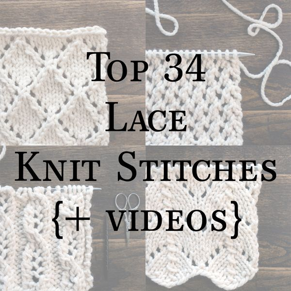Top 34 Lace Knit Stitches by Brome Fields