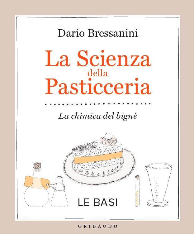 La scienza della Pasticceria Dario Bressanini