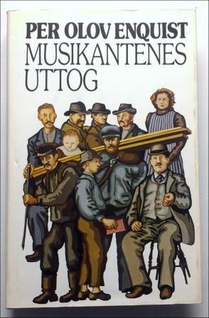 Enquist, Per Olov: MUSIKANTENES UTTOG - brukt bok