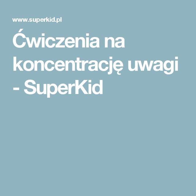 Ćwiczenia na koncentrację uwagi -  SuperKid