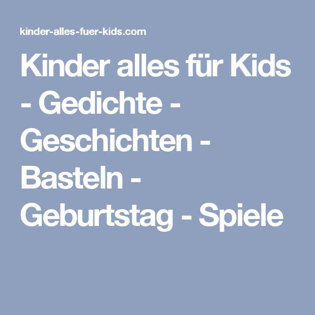 Kinder alles für Kids - Gedichte - Geschichten - Basteln - Geburtstag - Spiele
