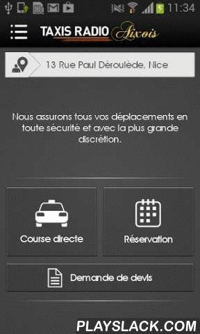 """Taxi Aixois  Android App - playslack.com , Ne perdez plus de temps à chercher un taxi ! L'application """"Taxi Radio Aixois"""" vous permet de commander un taxi 24h/24 et 7j/7 en seulement quelques secondes sur votre Android. Fonctionnalités : - Course directe 24h/24, 7j/7- Réservation 24h/24, 7j/7- Demande de devis gratuit- Géolocalisation de ma position- Géolocalisation des stations de taxis les plus proches - Aide à la saisie d'adresses (adresses habituelles, contacts, ...)- Suivi…"""