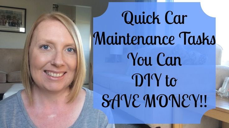 Quick Car Maintenance Tasks You Can DIY to Save Money!!