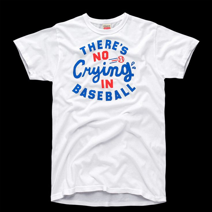 There's No Crying in Baseball T-Shirt | HOMAGE