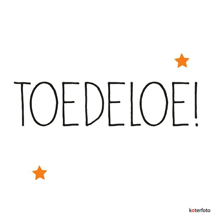 toedeloe