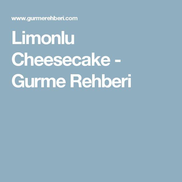Limonlu Cheesecake - Gurme Rehberi