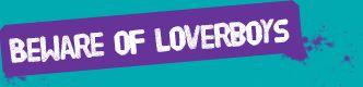 Beware of Loverboys