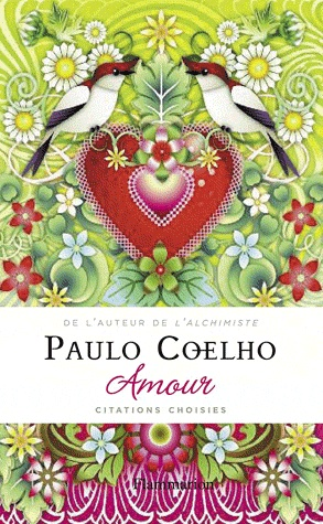 Amour - Citations choisies. Paulo Coelho - Livre