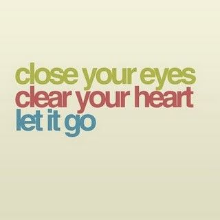 Let it go: Remember This, Life Lessons, Letgo, The Killers, Deep Breath, Letitgo, Moving Forward, Good Advice, Eye