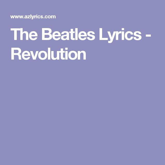 The Beatles Lyrics - Revolution