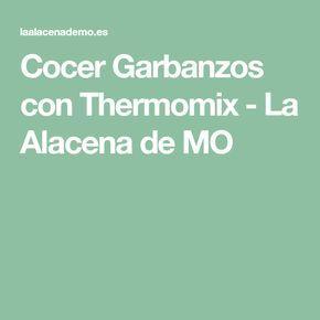 Cocer Garbanzos con Thermomix - La Alacena de MO