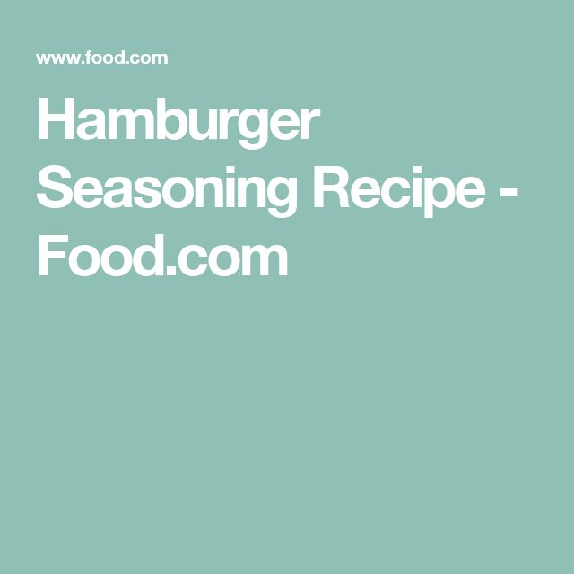 Hamburger Seasoning Recipe - Food.com