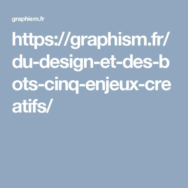 https://graphism.fr/du-design-et-des-bots-cinq-enjeux-creatifs/