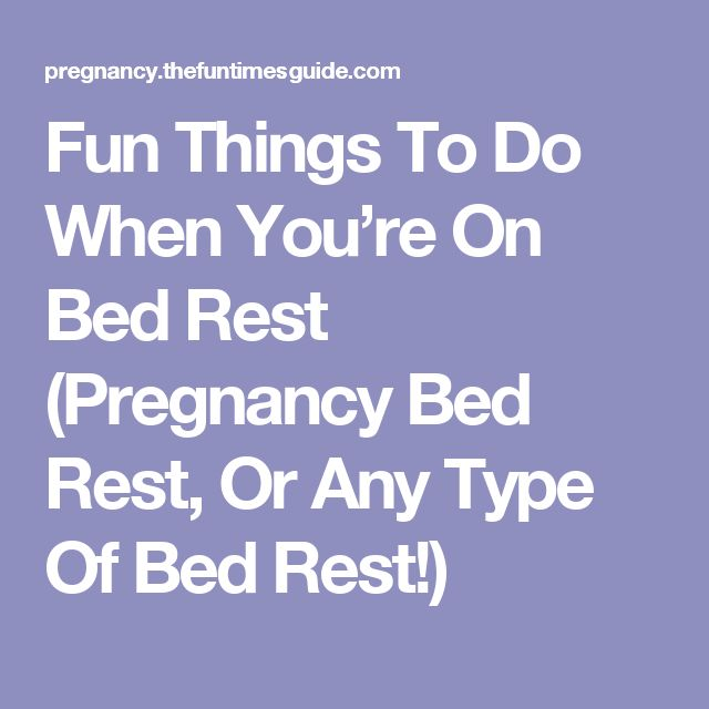 Fun Things To Do When You're On Bed Rest (Pregnancy Bed Rest, Or Any Type Of Bed Rest!)