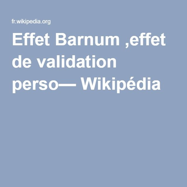 Effet Barnum ,effet de validation perso— Wikipédia   seduction,biz,webmarketing