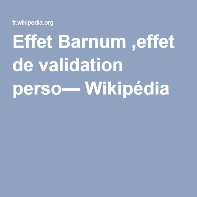 Effet Barnum ,effet de validation perso— Wikipédia   seduction,biz,webmarketing