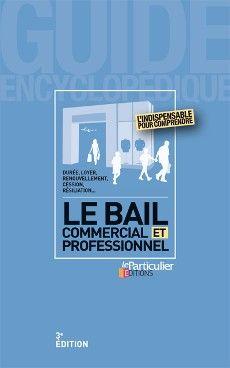 Le bail commercial et professionnel (3e éd.)