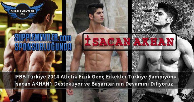 Profesyonel spor hayatına Supplementler.com sponsorluğunda devam edecek olan IFBB 2014 Atletik Fizik Genç Erkekler Türkiye Şampiyonu İsacan AKHAN'ı Destekliyor ve Başarılarının Devamını Diliyoruz. www.facebook.com/isacanakhan