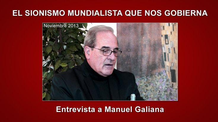 El Sionismo mundialista que nos Gobierna - Manuel Galiana ( Entrevista C...