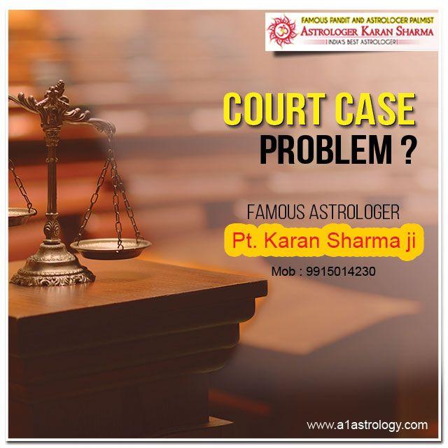 Court case problem famous astrologer  PT.KARAN SHARMA JI. Please visit us- www.a1astrology.com