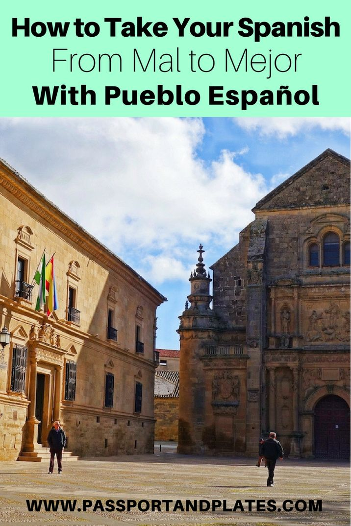 Forget about the traditional Spanish courses. Take your Spanish from mal to mejor with Spanish immersion in Spain with Pueblo Español!   http://passportandplates.com