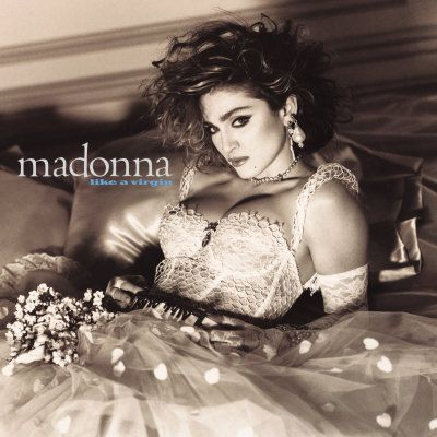 Madonna: Like a Virgin you listened to it over and over...on a record or tape did not matter!