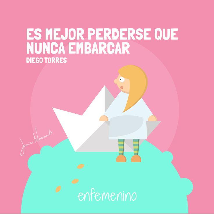 """""""Es mejor perderse que nunca embarcar"""" Diego Torres #frasedeldia"""