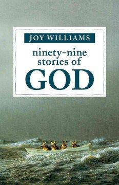 Ninety Nine Stories Of God Ebook By Joy Williams