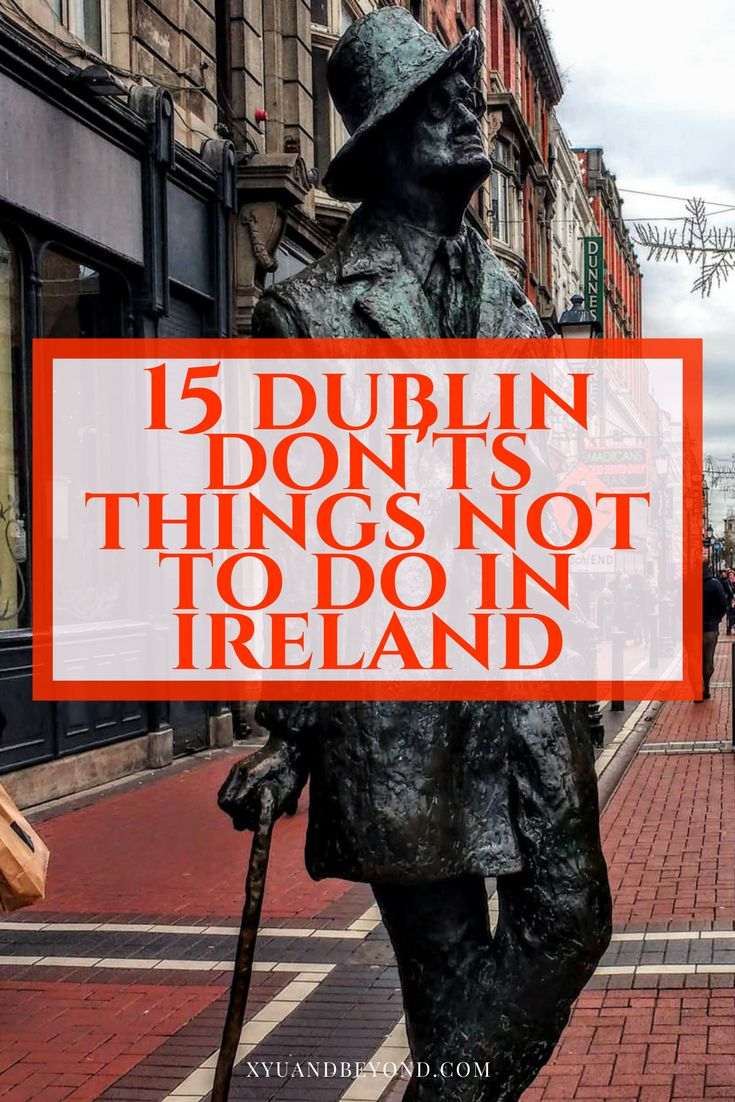 When you visit Dublin there are things you should not do and this list will help a little, so here are my 15 Dublin Don'ts. via @https://www.pinterest.com/xyuandbeyond/