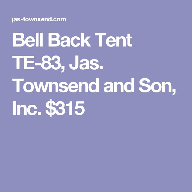 Bell Back Tent   TE-83, Jas. Townsend and Son, Inc. $315