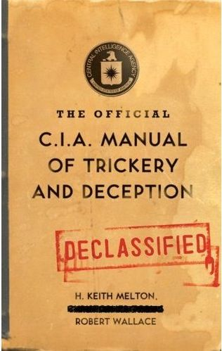 """Fun with the C.I.A.: During the Cold War, the CIA had a magician, John Mulholland, write a manual on """"misdirection, concealment, and stagecraft"""".  Though all the copies were thought to have disappeared in 1973, some have reappeared... and been published as 'The Official CIA Manual of Trickery and Deception'."""