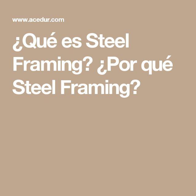 ¿Qué es Steel Framing? ¿Por qué Steel Framing?