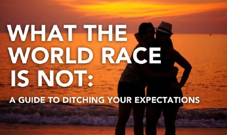 What the World Race Is Not: A Guide to Ditching Your Expectations