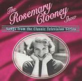 The Rosemary Clooney Show: Songs from the Classic Television Show [CD]