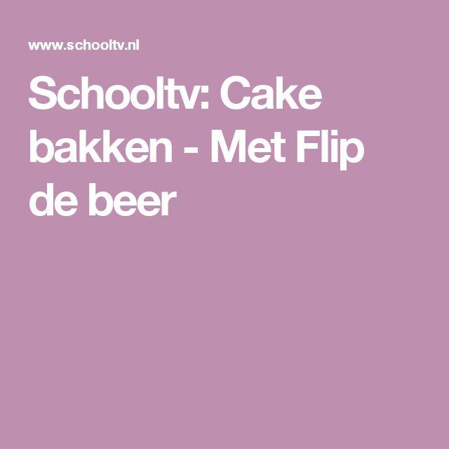 Schooltv: Cake bakken - Met Flip de beer