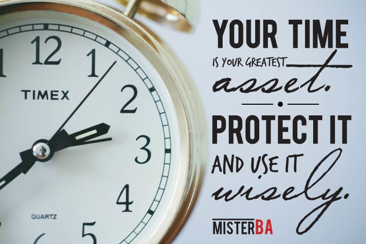 Your #time is your greatest #asset. Protect it and use it #wisely. #TuesdayTip #MisterBA