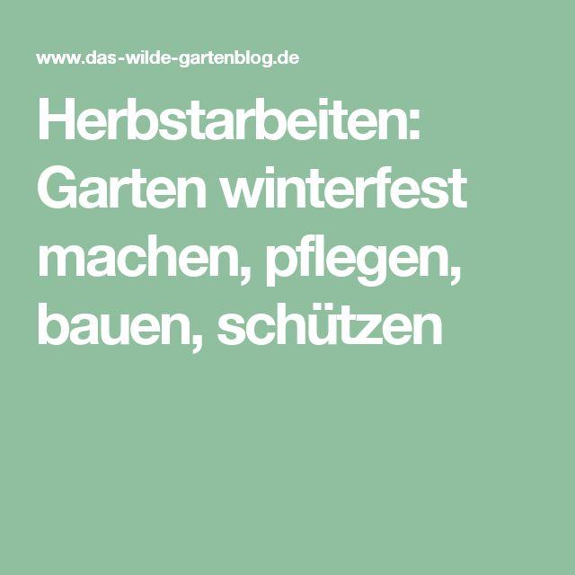 Herbstarbeiten: Garten winterfest machen, pflegen, bauen, schützen
