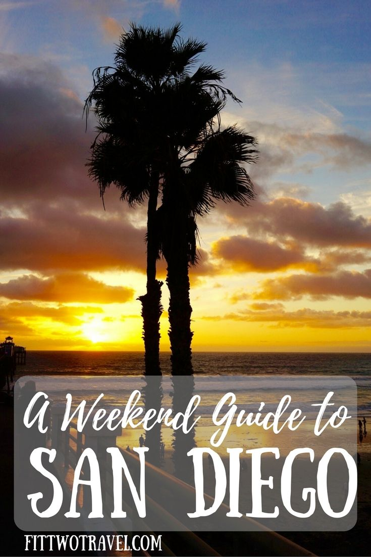 A Weekend Guide to visiting San Diego California. Only spending a few days in San Diego? Heres what you must see fittwotravel.com