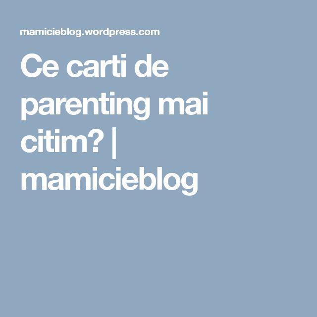 Ce carti de parenting mai citim? | mamicieblog