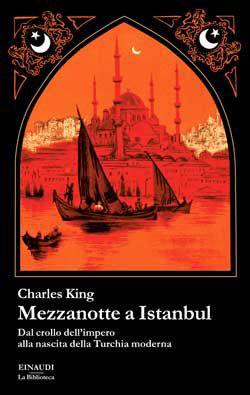 Charles King, Mezzanotte a Istanbul, La Biblioteca