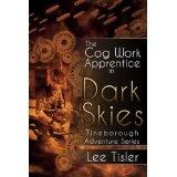 The Cog Work Apprentice in Dark Skies (Steampunk action adventure) (Kindle Edition)By Lee William Tisler