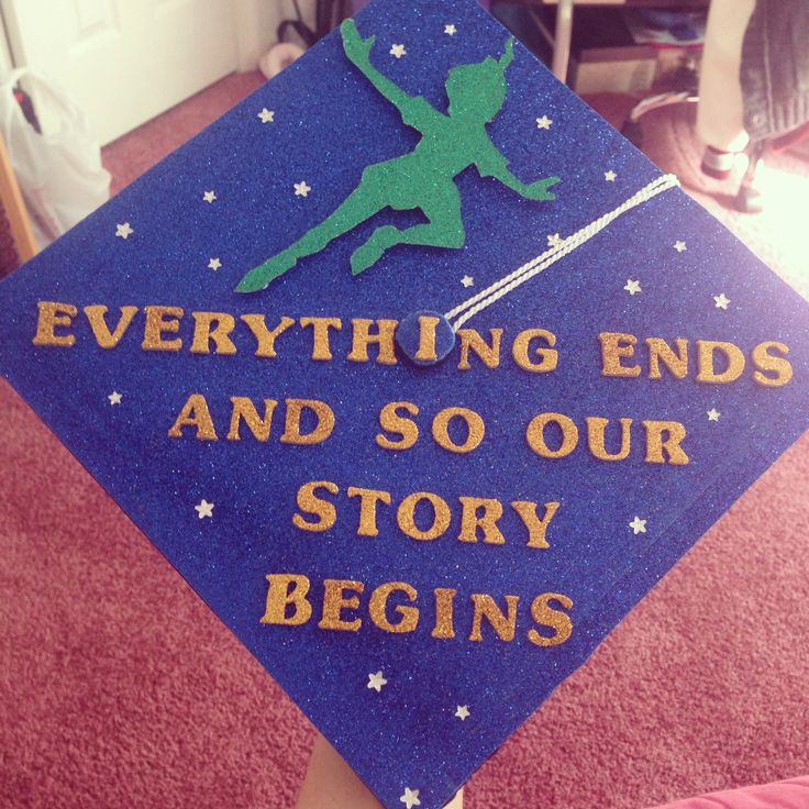 In honor of everyone graduating this week. Here is my graduation cap from when I graduated college :)  Peter and the starcatcher quote with Peter Pan