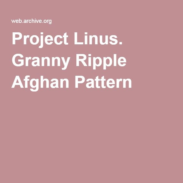 Project Linus. Granny Ripple Afghan Pattern